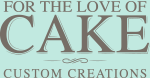 For the Love of Cake - Custom Creations - Footer Logo